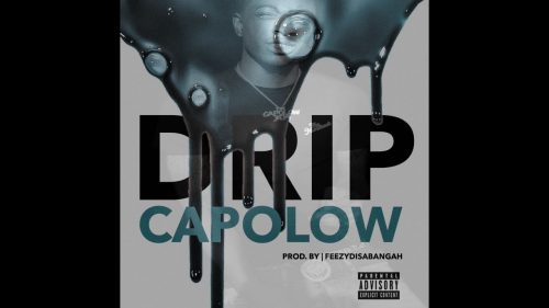 Capolow304, Drip